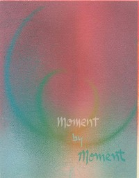 """Moment by Moment"", 7 x 9"""